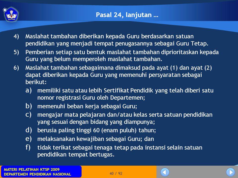 MATERI PELATIHAN KTSP 2009 DEPARTEMEN PENDIDIKAN NASIONAL MATERI PELATIHAN KTSP 2009 DEPARTEMEN PENDIDIKAN NASIONAL 40 / 92 4)Maslahat tambahan diberi