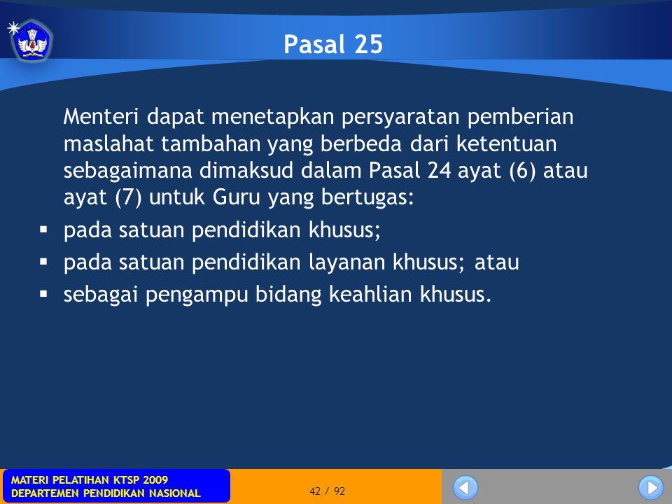 MATERI PELATIHAN KTSP 2009 DEPARTEMEN PENDIDIKAN NASIONAL MATERI PELATIHAN KTSP 2009 DEPARTEMEN PENDIDIKAN NASIONAL 42 / 92 Pasal 25 Menteri dapat men