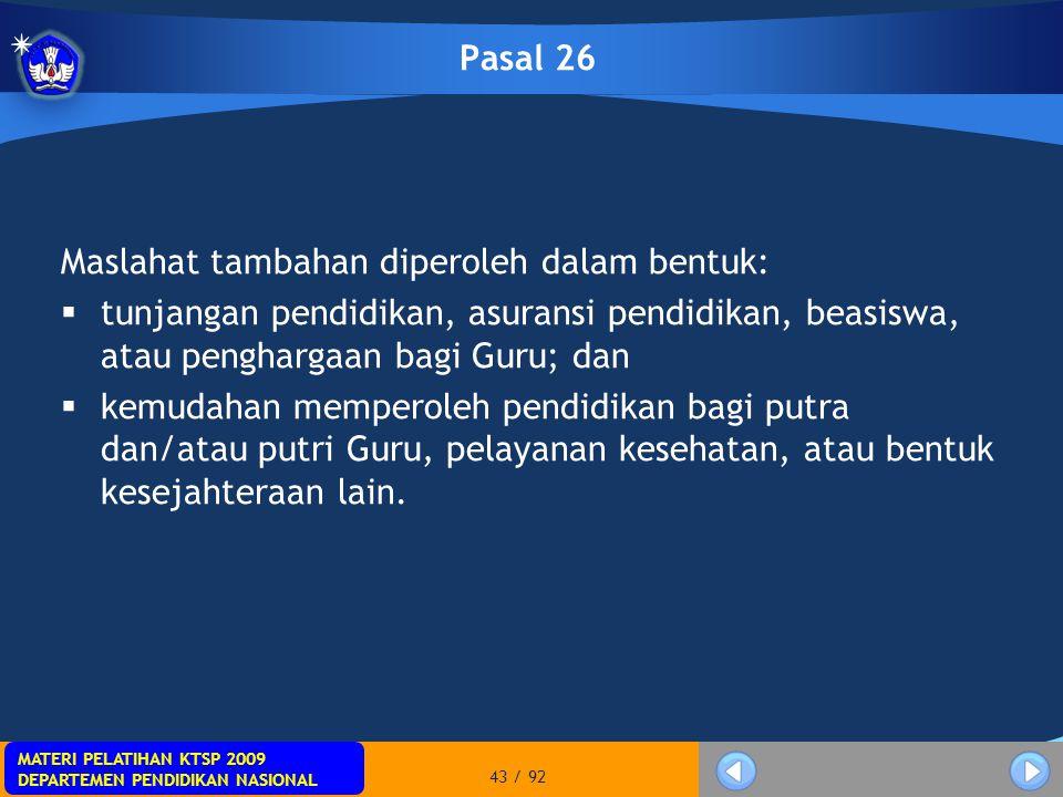 MATERI PELATIHAN KTSP 2009 DEPARTEMEN PENDIDIKAN NASIONAL MATERI PELATIHAN KTSP 2009 DEPARTEMEN PENDIDIKAN NASIONAL 43 / 92 Pasal 26 Maslahat tambahan
