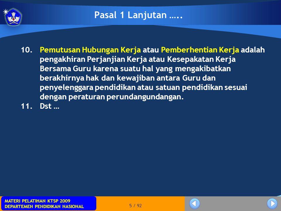 MATERI PELATIHAN KTSP 2009 DEPARTEMEN PENDIDIKAN NASIONAL MATERI PELATIHAN KTSP 2009 DEPARTEMEN PENDIDIKAN NASIONAL 6 / 92 BAB II: KOMPETENSI DAN SERTIFIKASI Guru Wajib Memiliki: 1.