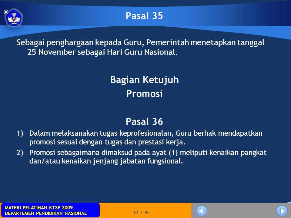 MATERI PELATIHAN KTSP 2009 DEPARTEMEN PENDIDIKAN NASIONAL MATERI PELATIHAN KTSP 2009 DEPARTEMEN PENDIDIKAN NASIONAL 51 / 92 Pasal 35 Sebagai pengharga