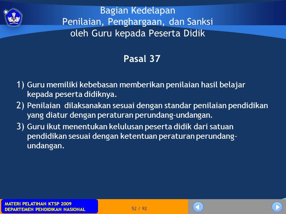 MATERI PELATIHAN KTSP 2009 DEPARTEMEN PENDIDIKAN NASIONAL MATERI PELATIHAN KTSP 2009 DEPARTEMEN PENDIDIKAN NASIONAL 52 / 92 Bagian Kedelapan Penilaian