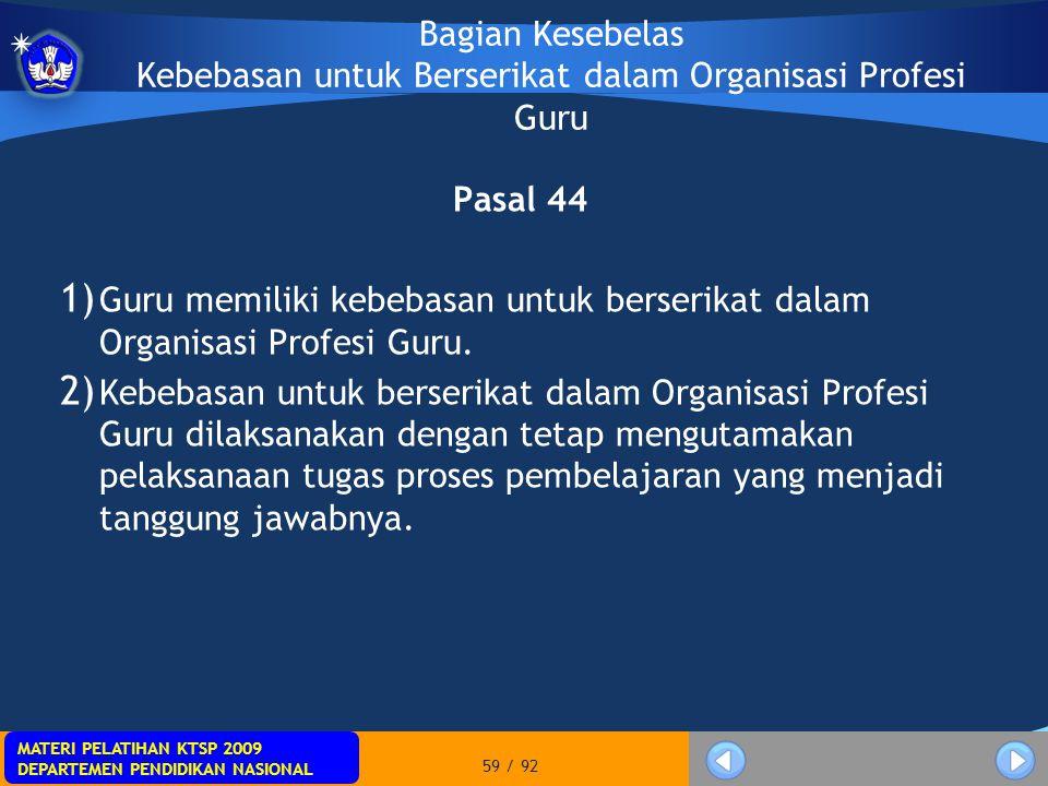MATERI PELATIHAN KTSP 2009 DEPARTEMEN PENDIDIKAN NASIONAL MATERI PELATIHAN KTSP 2009 DEPARTEMEN PENDIDIKAN NASIONAL 59 / 92 Bagian Kesebelas Kebebasan