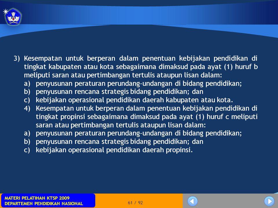 MATERI PELATIHAN KTSP 2009 DEPARTEMEN PENDIDIKAN NASIONAL MATERI PELATIHAN KTSP 2009 DEPARTEMEN PENDIDIKAN NASIONAL 61 / 92 3)Kesempatan untuk berpera