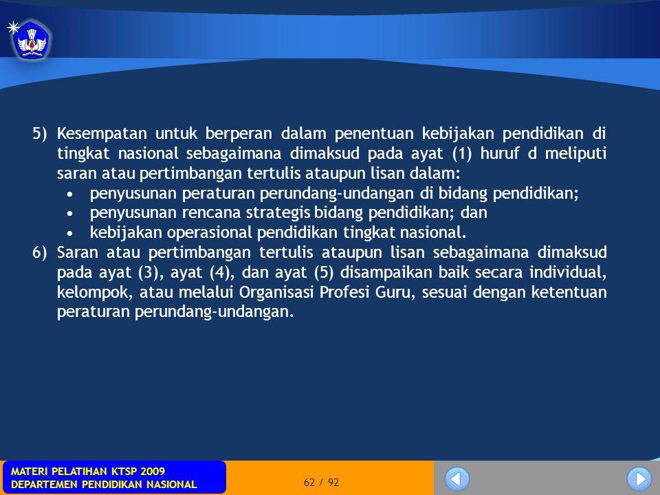 MATERI PELATIHAN KTSP 2009 DEPARTEMEN PENDIDIKAN NASIONAL MATERI PELATIHAN KTSP 2009 DEPARTEMEN PENDIDIKAN NASIONAL 62 / 92 5)Kesempatan untuk berpera