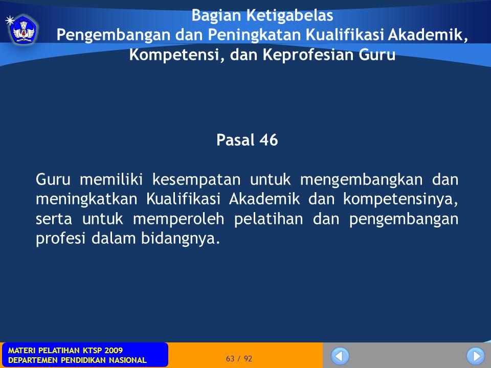 MATERI PELATIHAN KTSP 2009 DEPARTEMEN PENDIDIKAN NASIONAL MATERI PELATIHAN KTSP 2009 DEPARTEMEN PENDIDIKAN NASIONAL 63 / 92 Bagian Ketigabelas Pengemb
