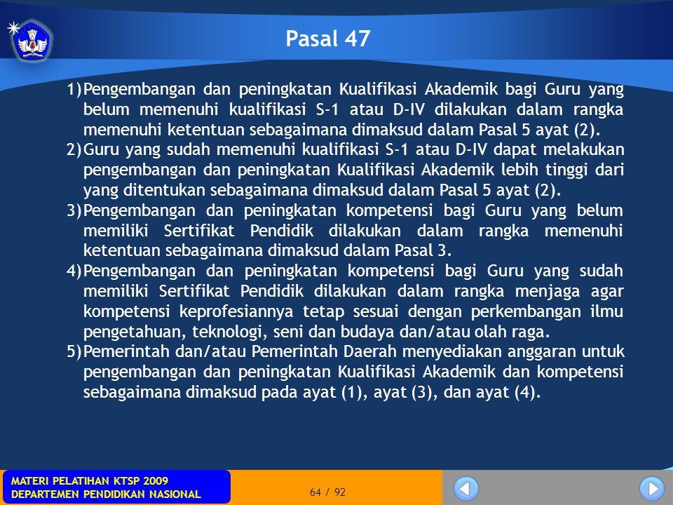 MATERI PELATIHAN KTSP 2009 DEPARTEMEN PENDIDIKAN NASIONAL MATERI PELATIHAN KTSP 2009 DEPARTEMEN PENDIDIKAN NASIONAL 64 / 92 Pasal 47 1)Pengembangan da