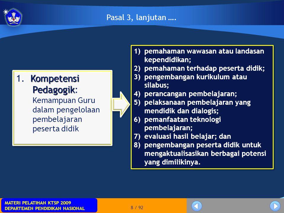 MATERI PELATIHAN KTSP 2009 DEPARTEMEN PENDIDIKAN NASIONAL MATERI PELATIHAN KTSP 2009 DEPARTEMEN PENDIDIKAN NASIONAL 19 / 92 Sertifikasi Pendidik bagi calon Guru harus dilakukan secara: objektif transparan, dan akuntabel Pasal 8