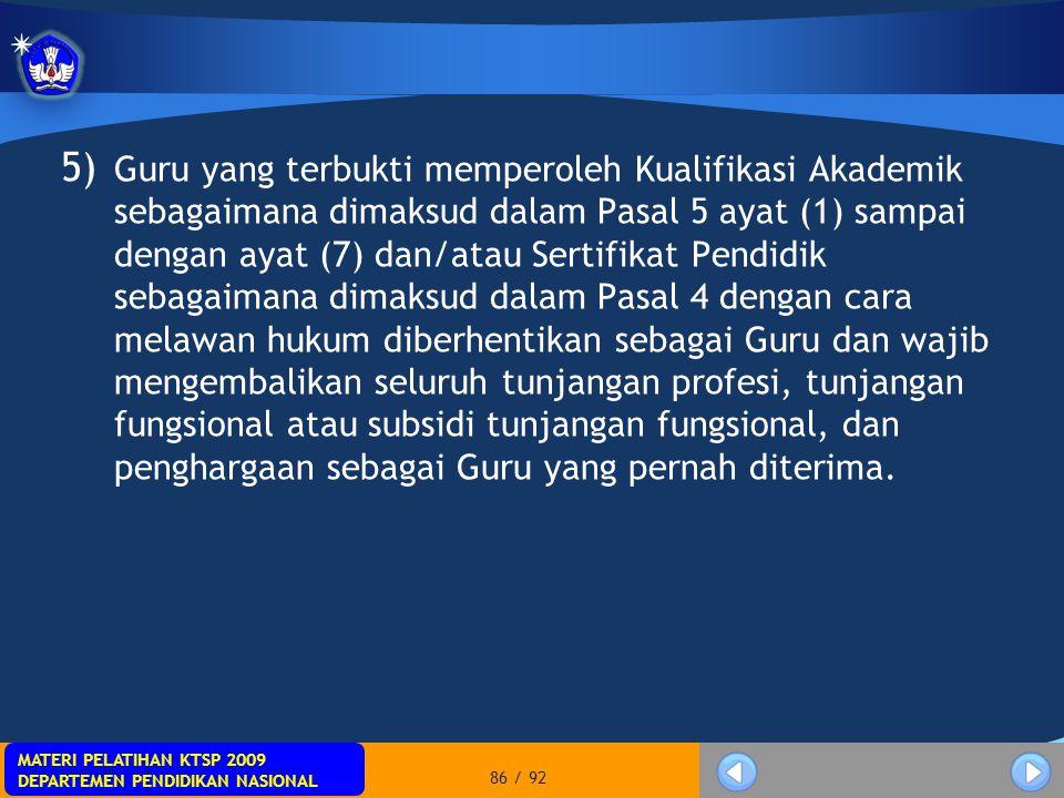 MATERI PELATIHAN KTSP 2009 DEPARTEMEN PENDIDIKAN NASIONAL MATERI PELATIHAN KTSP 2009 DEPARTEMEN PENDIDIKAN NASIONAL 86 / 92 5) Guru yang terbukti memp
