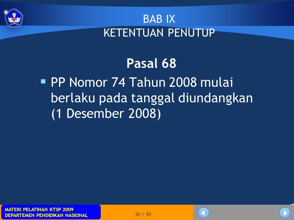 MATERI PELATIHAN KTSP 2009 DEPARTEMEN PENDIDIKAN NASIONAL MATERI PELATIHAN KTSP 2009 DEPARTEMEN PENDIDIKAN NASIONAL 92 / 92 BAB IX KETENTUAN PENUTUP P