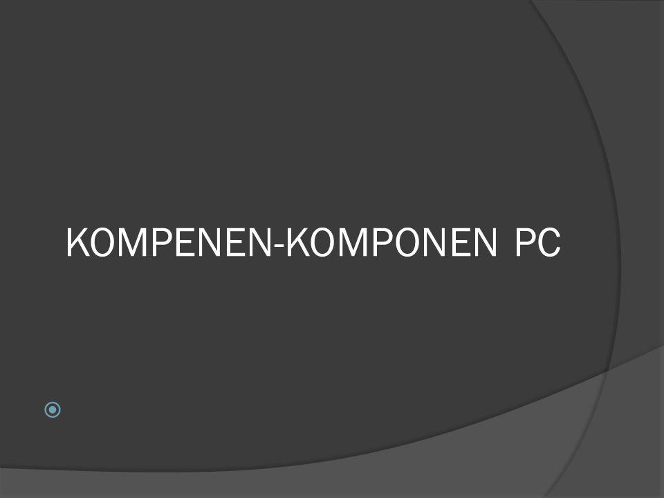 KOMPENEN-KOMPONEN PC 
