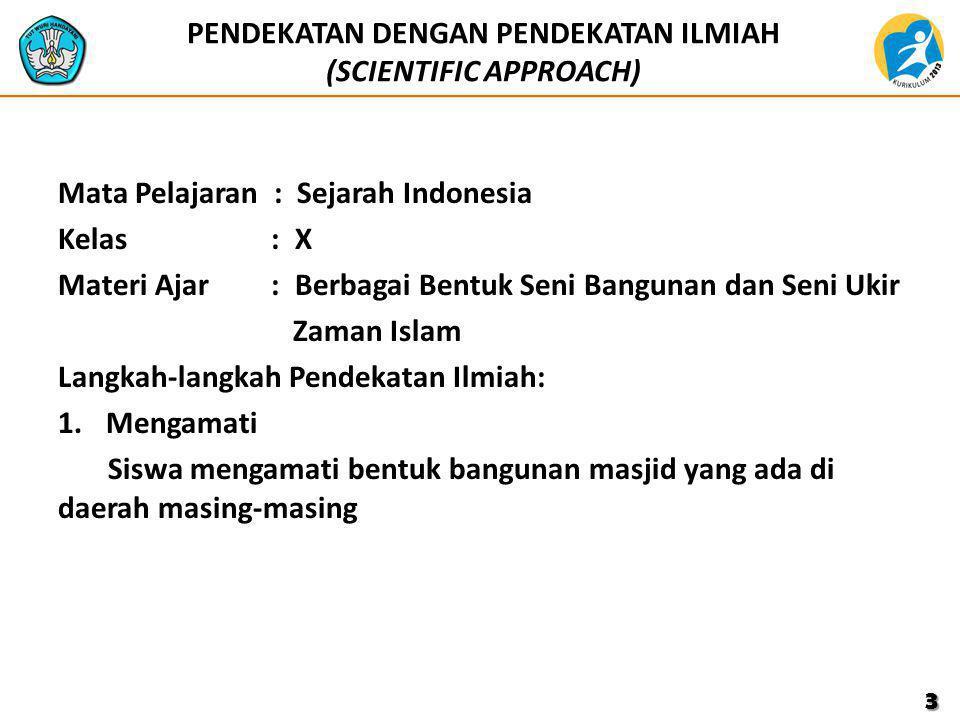 2.Menanyakan Siswa mampu menanyakan mengenai: a.Kapan masjid di Indonesia berdiri.