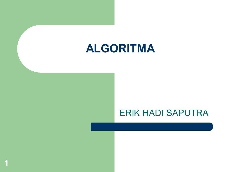 1 ALGORITMA ERIK HADI SAPUTRA