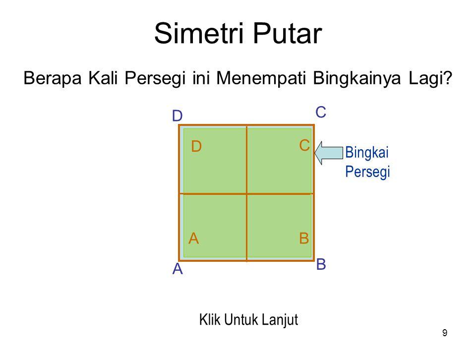 8 Simetri Putar A B D C D C AB Bingkai Persegi Panjang Klik Untuk Lanjut Berapa Kali Persegipanjang ini Menempati Bingkainya Lagi