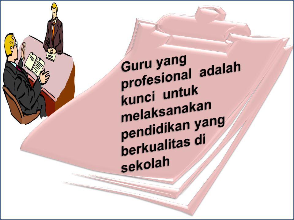 © DIREKTORAT PROFESI PENDIDIK - 2010 Proses tersebut berdasarkan PERMENNEG PAN & RB No.