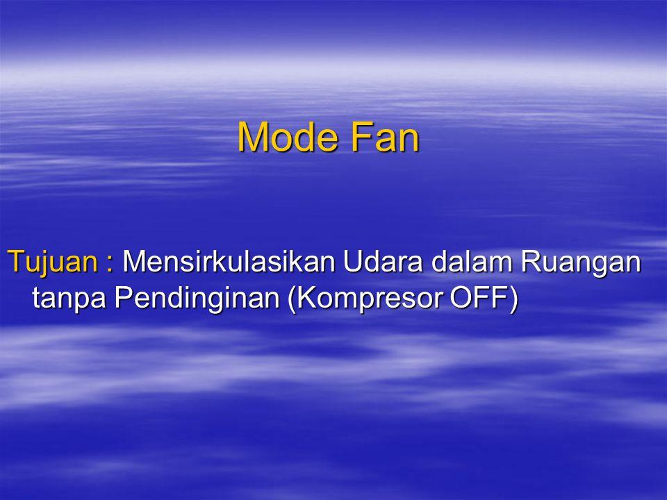 Cara Memeriksa Kinerja AC <1> Operasikan Unit pada Mode Cooling Selama 15 menit.