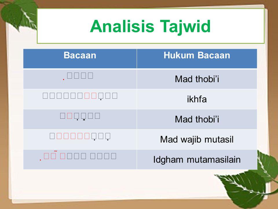 Analisis Tajwid BacaanHukum Bacaan  Mad thobi'i  ikhfa  Mad thobi'i  Mad wajib mutasi