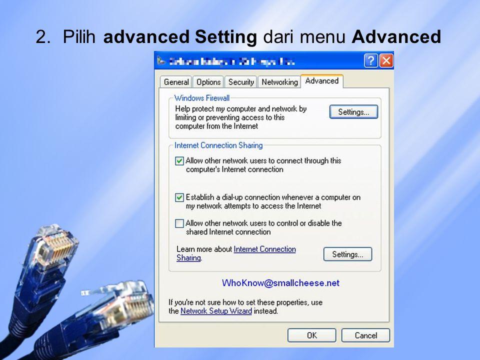 2.Pilih advanced Setting dari menu Advanced