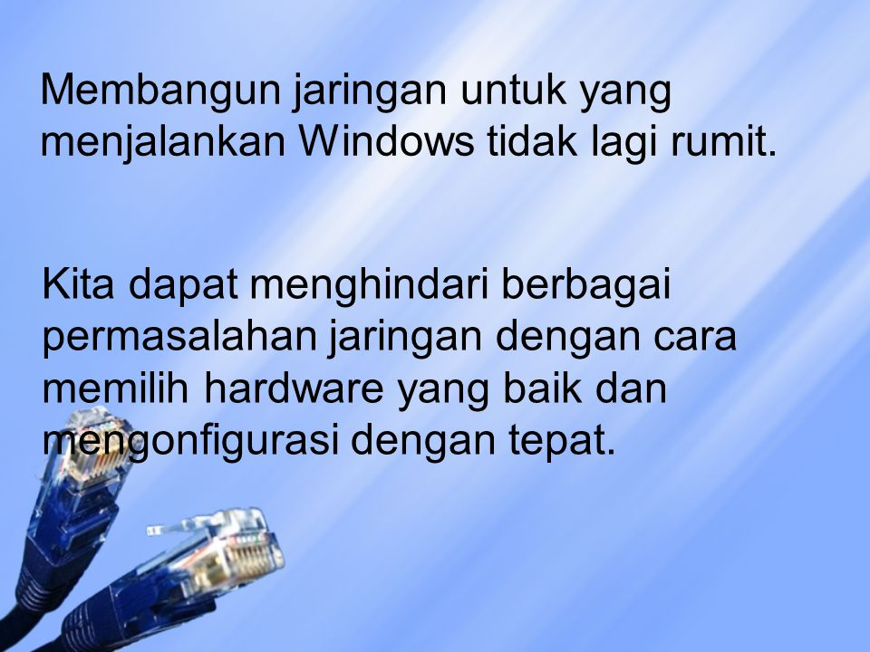 - Menggunakan Windows networking wizard - Windows XP network setup wizard