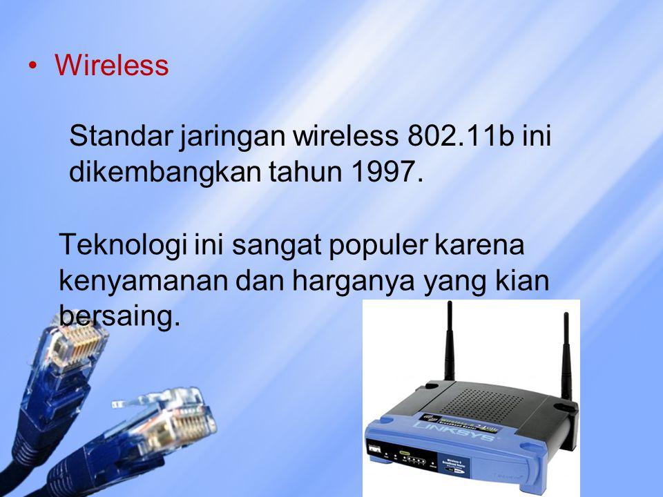 Wireless Standar jaringan wireless 802.11b ini dikembangkan tahun 1997. Teknologi ini sangat populer karena kenyamanan dan harganya yang kian bersaing