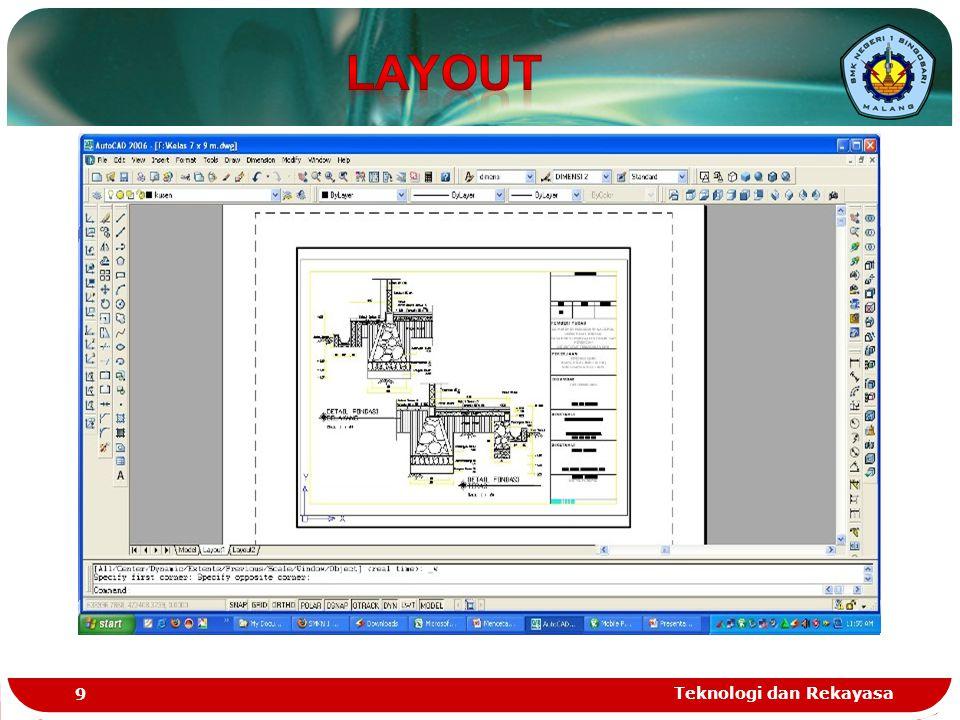  Buat layout baru  klik kanan pada layout kemudian pilih new layout  Untuk mengatur layout  masuk pada 'page setup manager' Teknologi dan Rekayasa 10