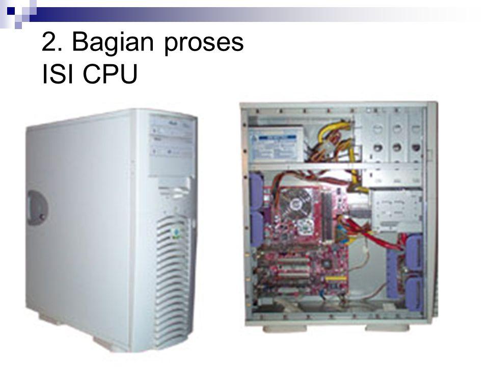 2. Bagian proses ISI CPU