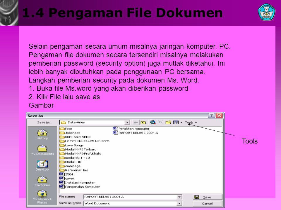 1.4 Pengaman File Dokumen Selain pengaman secara umum misalnya jaringan komputer, PC.
