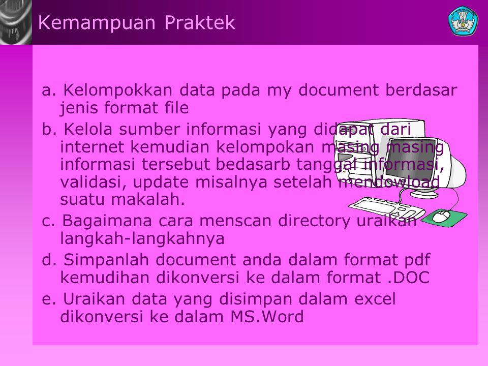 Kemampuan Praktek a.Kelompokkan data pada my document berdasar jenis format file b.