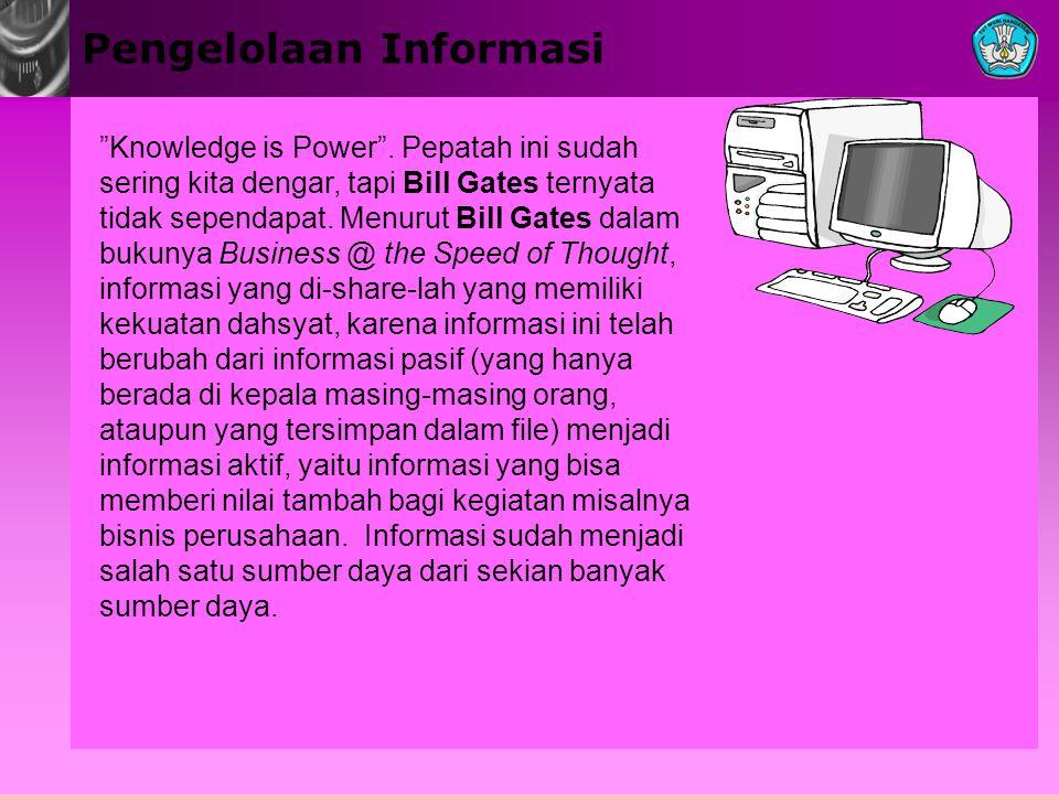 Pengelolaan Informasi Knowledge is Power .