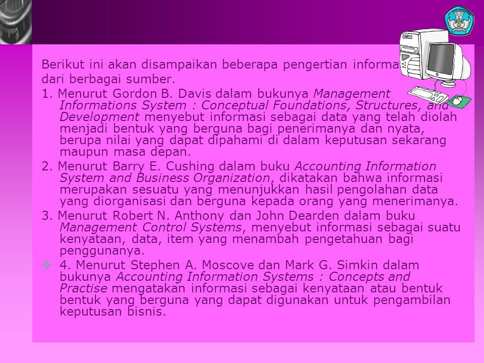 Berikut ini akan disampaikan beberapa pengertian informasi dari berbagai sumber.