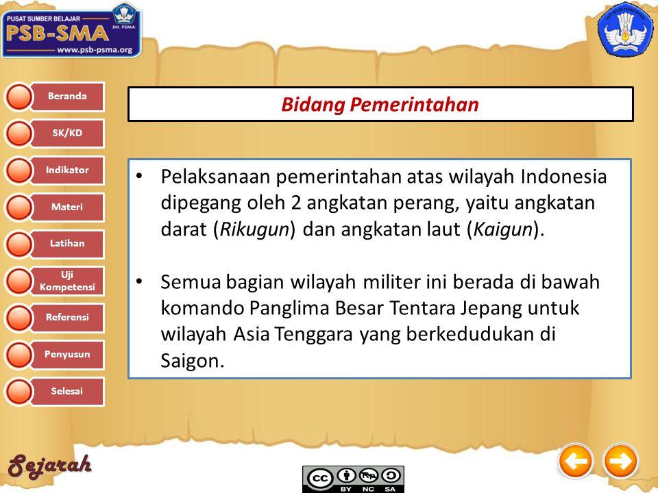 Sejarah Pelaksanaan pemerintahan atas wilayah Indonesia dipegang oleh 2 angkatan perang, yaitu angkatan darat (Rikugun) dan angkatan laut (Kaigun). Se