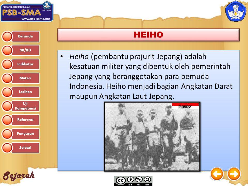 Sejarah Heiho (pembantu prajurit Jepang) adalah kesatuan militer yang dibentuk oleh pemerintah Jepang yang beranggotakan para pemuda Indonesia. Heiho