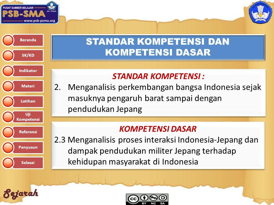 Sejarah STANDAR KOMPETENSI DAN KOMPETENSI DASAR STANDAR KOMPETENSI : 2.Menganalisis perkembangan bangsa Indonesia sejak masuknya pengaruh barat sampai