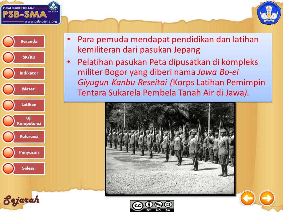 Sejarah Para pemuda mendapat pendidikan dan latihan kemiliteran dari pasukan Jepang Pelatihan pasukan Peta dipusatkan di kompleks militer Bogor yang d