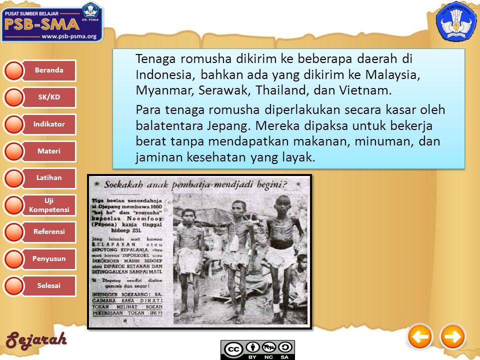 Sejarah Tenaga romusha dikirim ke beberapa daerah di Indonesia, bahkan ada yang dikirim ke Malaysia, Myanmar, Serawak, Thailand, dan Vietnam. Para ten