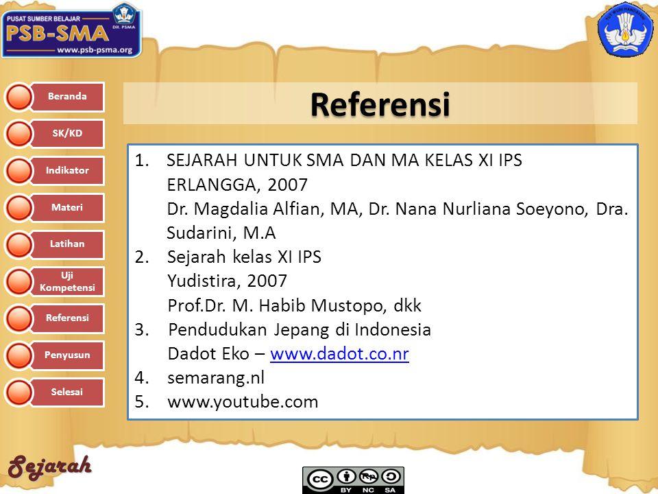 Sejarah 1.SEJARAH UNTUK SMA DAN MA KELAS XI IPS ERLANGGA, 2007 Dr. Magdalia Alfian, MA, Dr. Nana Nurliana Soeyono, Dra. Sudarini, M.A 2.Sejarah kelas