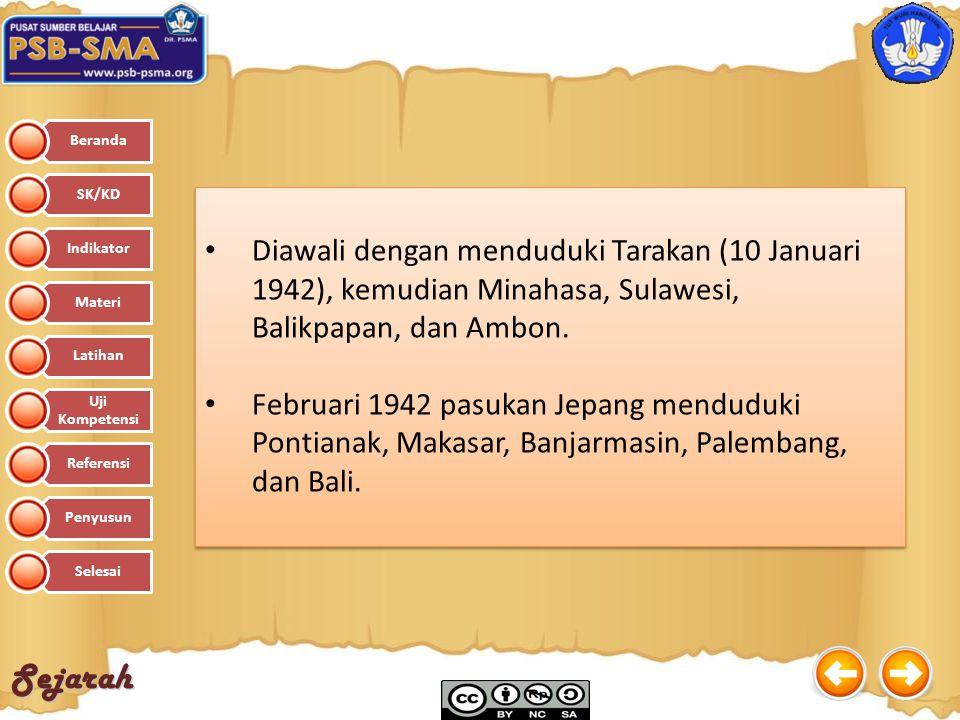 Sejarah Diawali dengan menduduki Tarakan (10 Januari 1942), kemudian Minahasa, Sulawesi, Balikpapan, dan Ambon. Februari 1942 pasukan Jepang menduduki