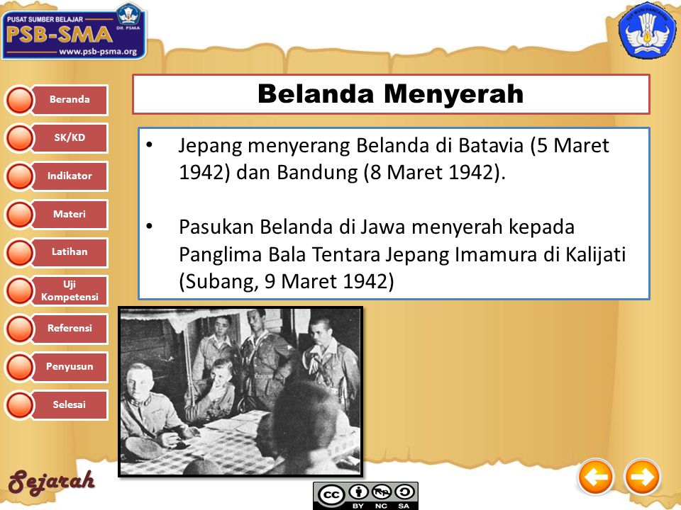 Sejarah Belanda Menyerah Jepang menyerang Belanda di Batavia (5 Maret 1942) dan Bandung (8 Maret 1942). Pasukan Belanda di Jawa menyerah kepada Pangli