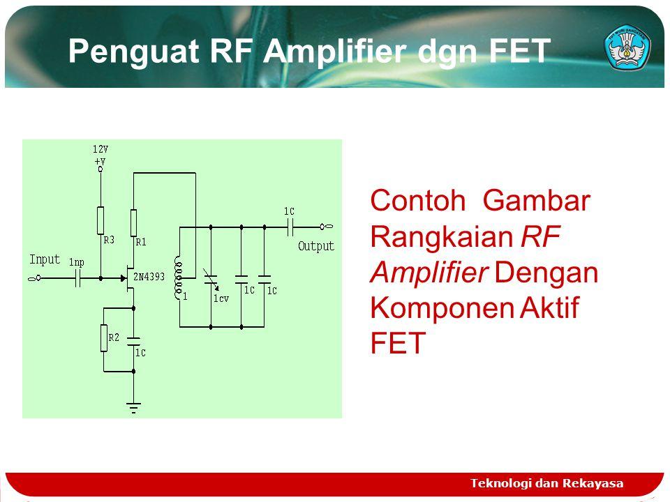 Penguat RF Amplifier dgn FET Teknologi dan Rekayasa Contoh Gambar Rangkaian RF Amplifier Dengan Komponen Aktif FET