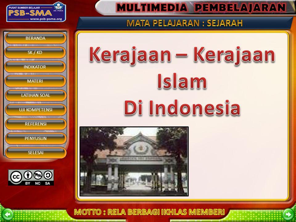 BERANDA SK / KD INDIKATOR MATERI REFERENSI PENYUSUN SELESAI LATIHAN SOAL UJI KOMPETENSI Golongan Penerima Islam Penerima IslamGolongan elit Raja, bang