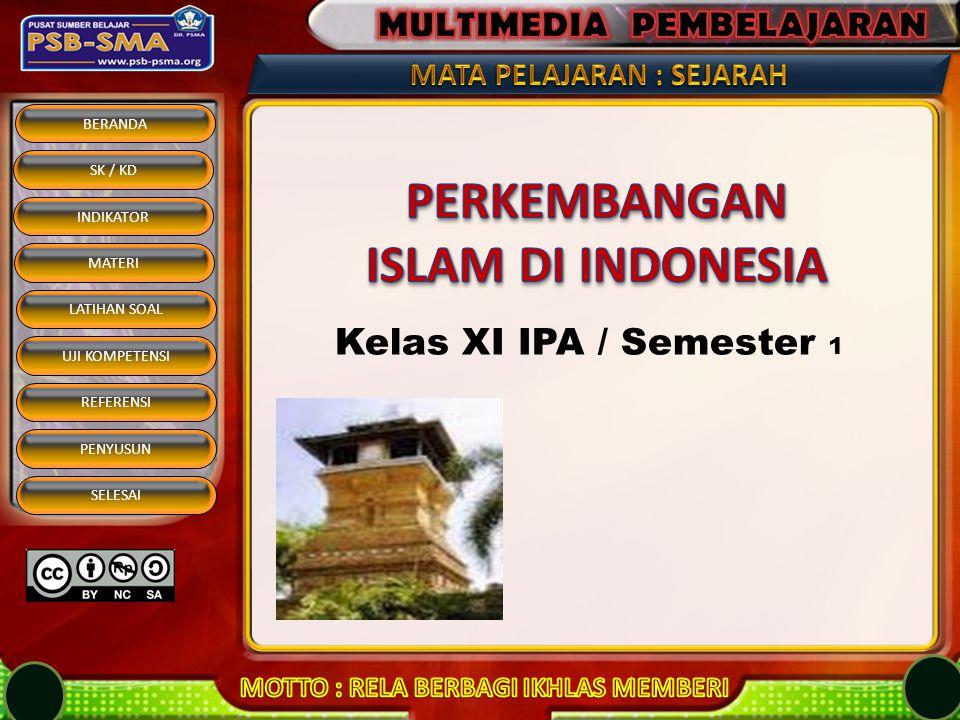 BERANDA SK / KD INDIKATOR MATERI REFERENSI PENYUSUN SELESAI LATIHAN SOAL UJI KOMPETENSI Pada tahun 1400, sudah banyak saudagar Islam yang tinggal di pantai utara Jawa.....