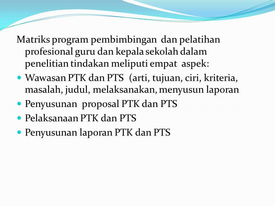 Menyusun program pembimbingan dan pelatihan profesionalisme guru dan kepala sekolah dalam penelitian tindakan Matriks program pembimbingan dan pelatih