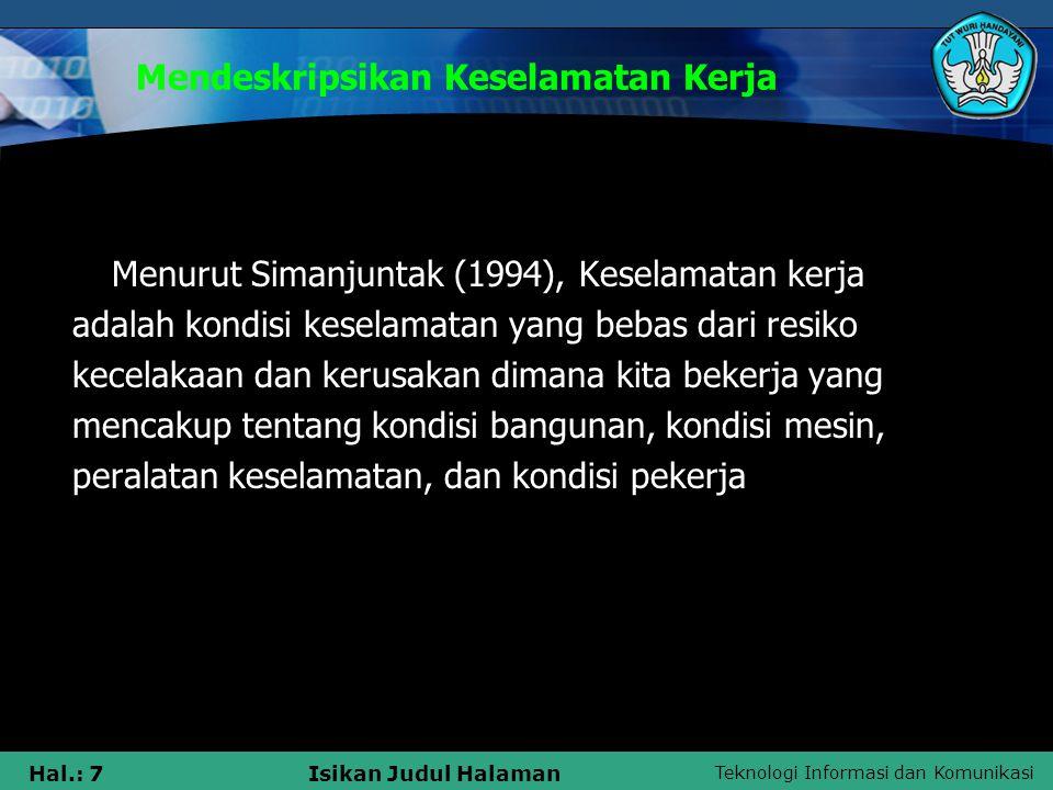 Teknologi Informasi dan Komunikasi Hal.: 8Isikan Judul Halaman Mendeskripsikan Keselamatan Kerja Jackson (1999, p.