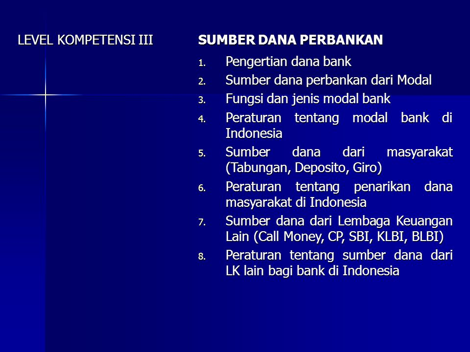 LEVEL KOMPETENSI IV ALOKASI DANA BANK 1.Pendekatan alokasi dana bank 2.