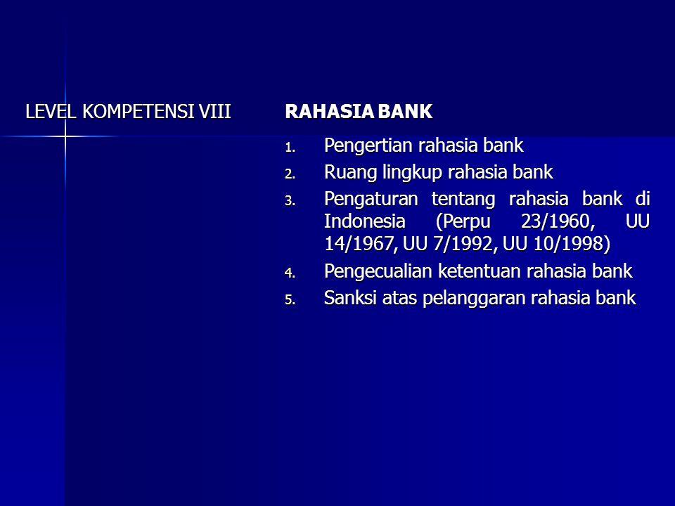 LEVEL KOMPETENSI IX TINDAK PIDANA PERBANKAN 1.Pengertian dan istilah tindak pidana perbankan 2.
