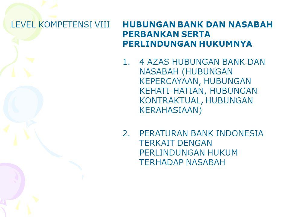 LEVEL KOMPETENSI IXRAHASIA BANK 1.PENGERTIAN RAHASIA BANK 2.RUANG LINGKUP RAHASIA BANK 3.SEJARAH PENGATURAN TENTANG RAHASIA BANK DI INDONESIA (PERPU 23/1960, UU 14/1967, UU 7/1992, UU 10/1998) 4.PENGECUALIAN KETENTUAN RAHASIA BANK 5.SANKSI ATAS PELANGGARAN RAHASIA BANK