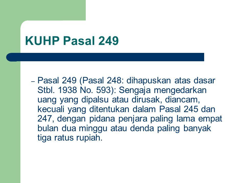 KUHP Pasal 249 – Pasal 249 (Pasal 248: dihapuskan atas dasar Stbl.
