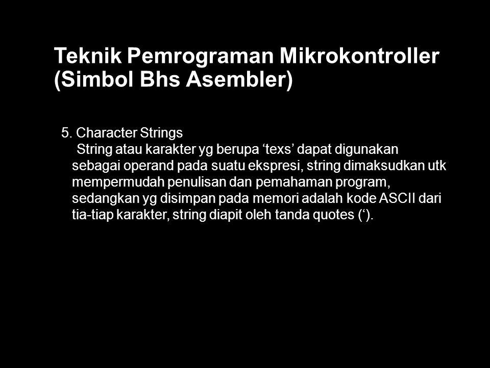Teknik Pemrograman Mikrokontroller (Simbol Bhs Asembler) 5.