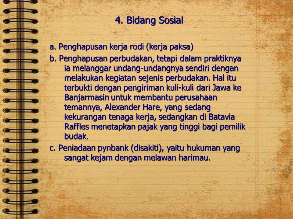 4.Bidang Sosial a. Penghapusan kerja rodi (kerja paksa) b.