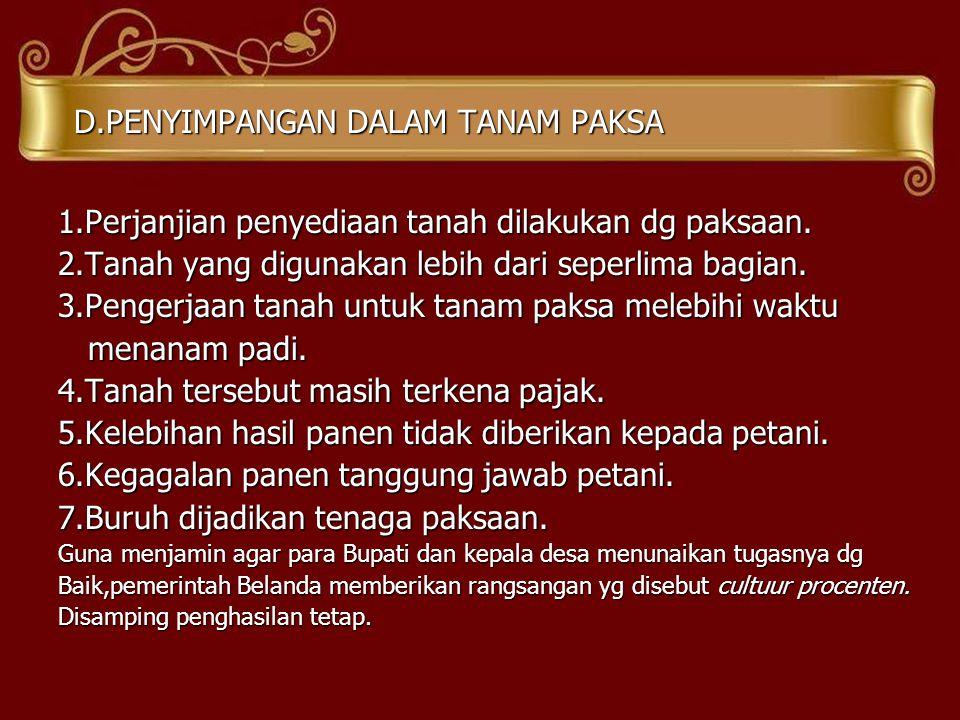 D.PENYIMPANGAN DALAM TANAM PAKSA 1.Perjanjian penyediaan tanah dilakukan dg paksaan.